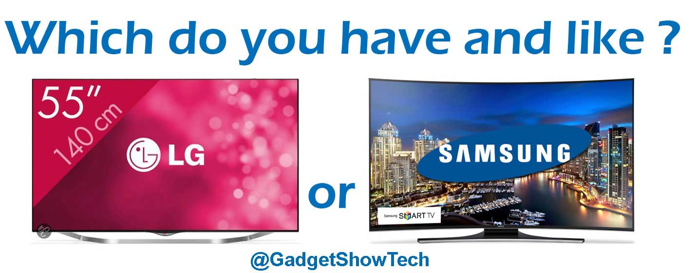 LG or Samsung, Which would you buy?